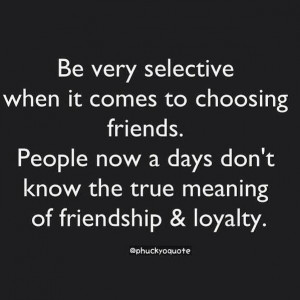 Friendship & loyalty are a rare commodity. Where I thought I had it ...