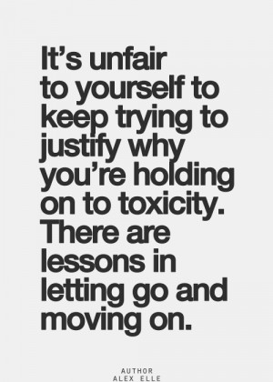 It's unfair to yourself to keep trying to justify why you're holding ...
