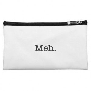 Meh Slang Quote - Cool Quotes Template Makeup Bag