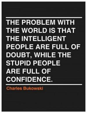 Bukowski quote I love Charles Bukowski.