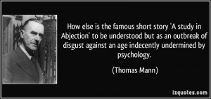 ... against an age indecently undermined by psychology. - Thomas Mann
