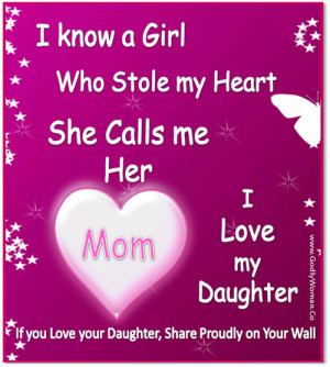 know a girl who stole my heart .She calls me her mom .I love my ...