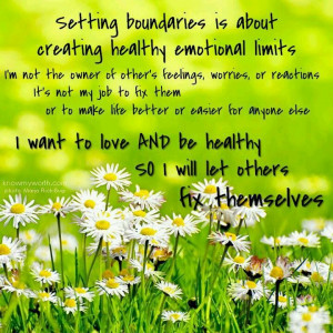 Setting boundaries Is about creating healthy emotional limits