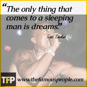 These are the pac tupac amaru shakur most famous quotes Pictures
