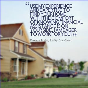 Quotes Picture: use my experience and expertise to find your home with ...