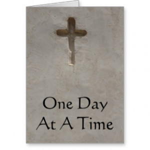 inspirational Spiritual Quote - One Day at a Time Greeting Cards