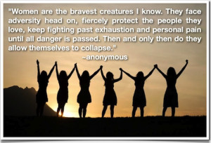 This quote was passed along to me by a woman with phenomenal strength.
