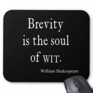 Shakespeare Quote Brevity is the Soul of Wit Quote Mouse Pad
