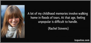 lot of my childhood memories involve walking home in floods of tears ...