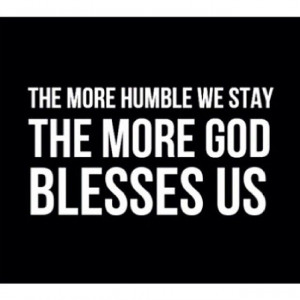 UntitledGod, Stay Humble, Inspirationalfunni Quotes, Blessed Faith ...