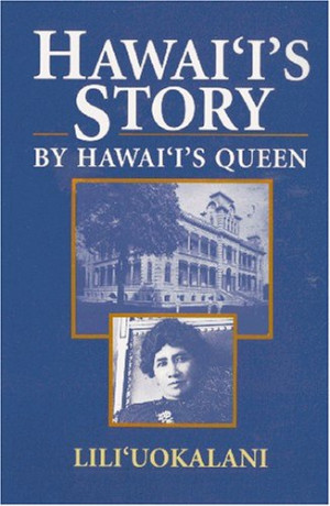 "Start by marking ""Hawaii's Story by Hawaii's Queen"" as Want to ..."