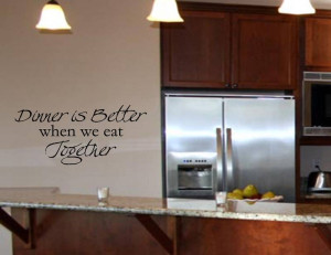 Dinner-is-better-when-we-eat-together-On-Wall-Decal-Sticker.jpg