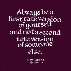 Quotes Picture: always be a first rate version of yourself and not a ...