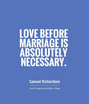 Love Quotes Marriage Quotes Samuel Richardson Quotes