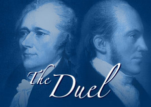 July 11, 1804: Aaron Burr Vs. Alexander Hamilton