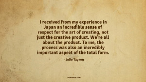received from my experience in Japan an incredible sense of respect ...