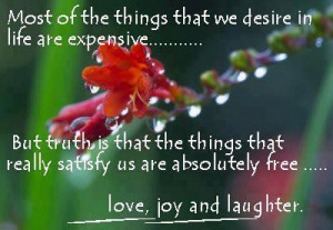 ... Quotes satisfy us are absolutely free, love, joy and laughter