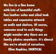 the ellen hopkins quote of the day is from identical more quotes ...