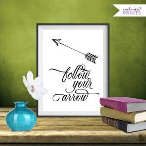 Follow your arrow, Quote Print, Printable art wall decor ...