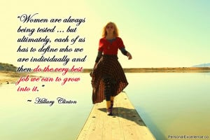 Women are always being tested … but ultimately, each of us has to ...