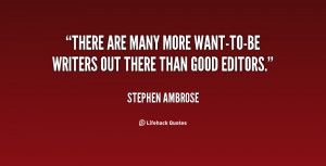There are many more want-to-be writers out there than good editors ...
