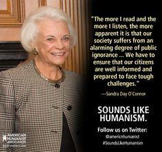 Supreme Court Justice Sandra Day O'Connor. #SoundsLikeHumanism More
