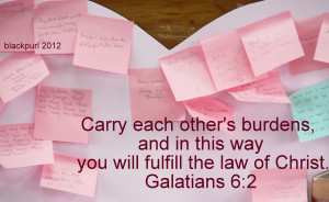 thought for today...carry each other's burdens