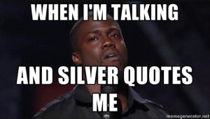 Kevin Hart Face - When I'm talking And silver quotes me