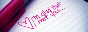 Glad I Met You Facebook Cover