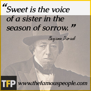 Sweet is the voice of a sister in the season of sorrow.