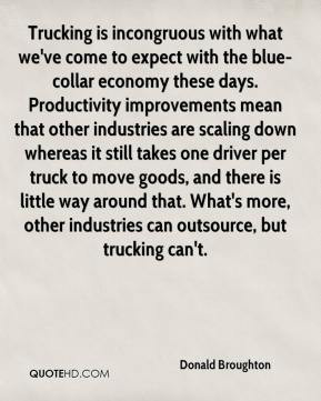 Donald Broughton - Trucking is incongruous with what we've come to ...