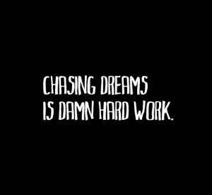 Chasing My Dreams Quotes Tumblr ~ 40+ Inspiring Quotes that are a Must ...