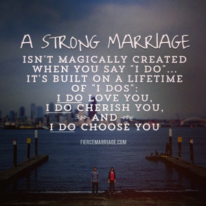 Strong marriage isn't magically created when you say