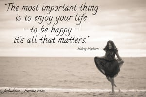 ... happy-its-all-that-matters.-Famous-Quotes-about-Living-a-Happy-Life