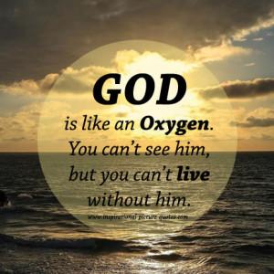 God Is Like An Oxygen