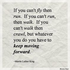 Keep Moving Forward. #MLK #quotes 'I Have a Dream' speech