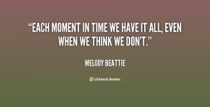 quote-Melody-Beattie-each-moment-in-time-we-have-it-117052_2.png