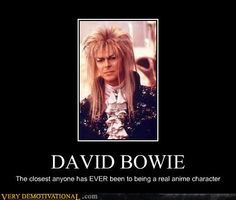 David Bowie. The closest anyone has ever been to being an actual anime ...