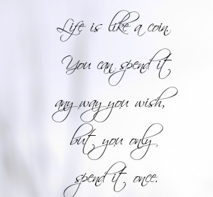 Sayings_About_Life_life_quotes_life_is_like_a_coin.JPG