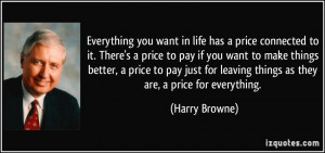 to it. There's a price to pay if you want to make things better ...