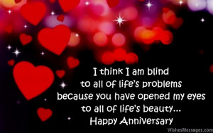 ... you have opened my eyes to all of life's beauty. Happy anniversary