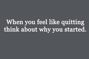 32. When you're ready to quit, you're closer than you think ...