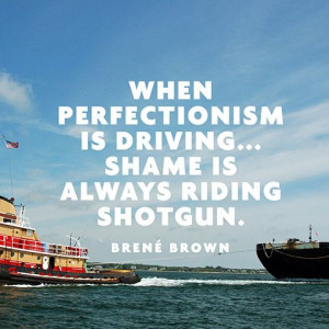 ... Brown Brene Brown, Perfectionism Quotes, Quotes Worth, Drive Quotes