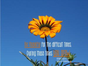 Thankful-quotes-Be-thankful-for-the-difficult-times.-During-those ...