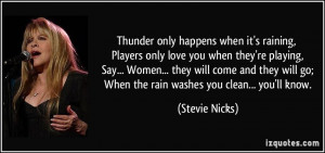 Thunder only happens when it's raining, Players only love you when ...