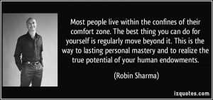 confines of their comfort zone. The best thing you can do for yourself ...