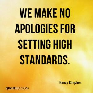We make no apologies for setting high standards.