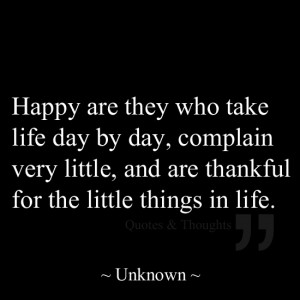... Little, And Are Thankful For The Little Things In Life - Joy Quotes