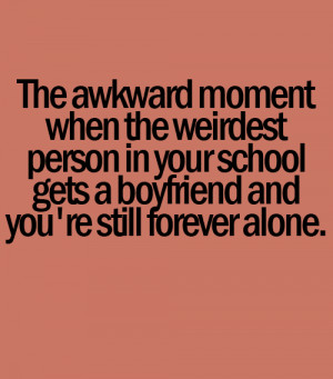 The awkward moment when the weirdest person in your school gets a ...