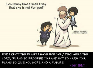 God has a plan for every 'single' one of us ;)